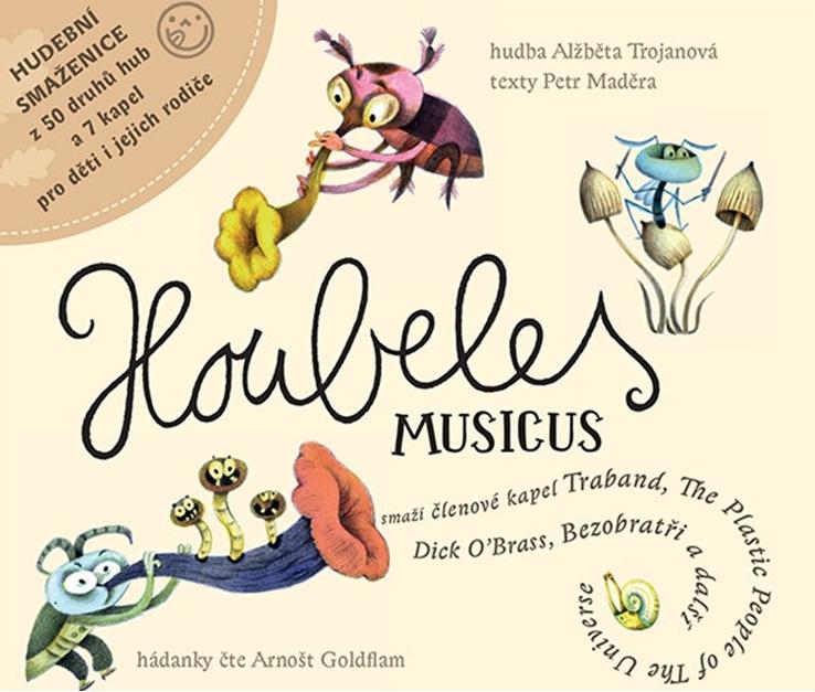 Houbeles Musicus. Nové CD je nezbytná prázdninová výbava na cesty pro všechny děti